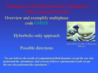 Overview and exemplify multiphase code  GMFIX Hyberbolic-only approach Possible directions