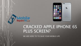 Best Apple iPhone 6s plus broken screen, camera and battery Repair Services