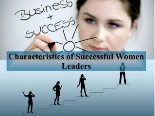 Characteristics of successful women leaders