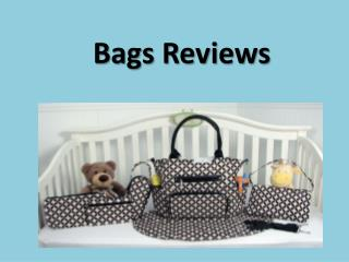 Bags Reviews