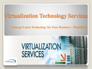 Enhance  Business with Virtualization technology Services - Wintellisys