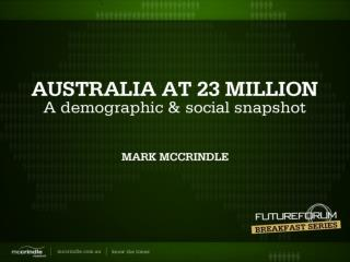 Australia at 23 million: A Demographic Snapshot