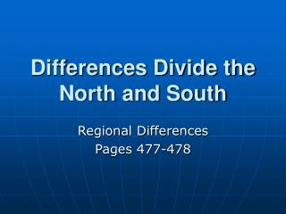 Differences Divide the North and South