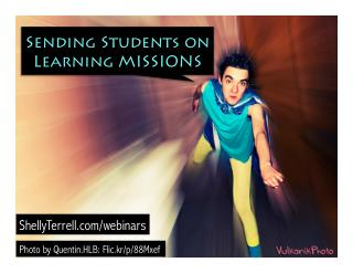 Sending Students on Learning Missions