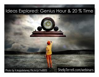 Inspiring Innovative Learners with Genius Hour / 20% Time