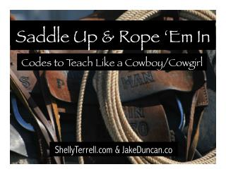 Saddle Up & Rope Em In! Codes to Teach Like a Cowboy / Cowgirl