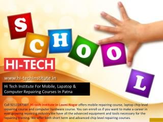 Hi Tech Institute For Mobile, Lapatop & Computer Repairing Courses In Patna