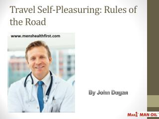 Travel Self-Pleasuring: Rules of the Road