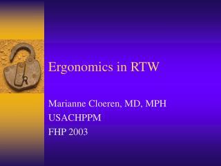 Ergonomics in RTW