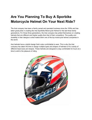 Are You Planning To Buy A Sportbike Motorcycle Helmet On Your Next Ride