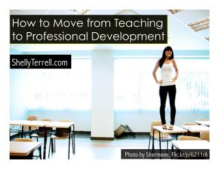 From Teaching to Professional Development