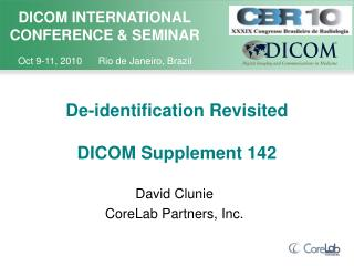 De-identification Revisited DICOM Supplement 142