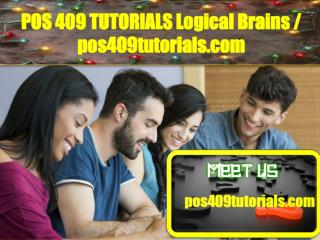 POS 409 TUTORIALS Logical Brains/pos409tutorials.com