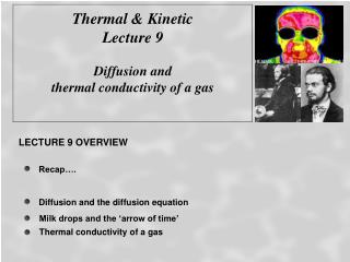 Thermal & Kinetic  Lecture 9 Diffusion and  thermal conductivity of a gas