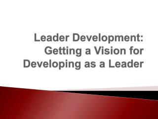 Leader Development: Getting a Vision for Developing as a Leader