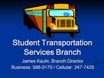 Student Transportation Services Branch