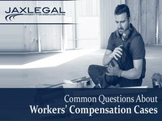 Most Common Questions about Workers' Compensation Cases