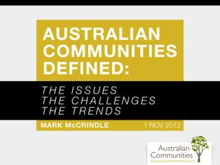 Australian Communities Defined: The Issues, the Challenges, and the Trends