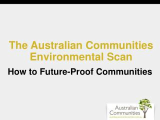 The Australian Communities Environmental Scan: How to Future-Proof Communities