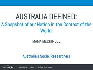 Australia defined: Sociologically, Demographically, Economically. A National Analysis in a Global Context