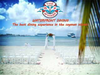 Want to experience best waterfront dining in Grand Cayman?