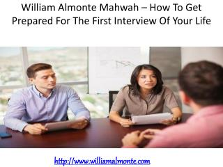 William Almonte Mahwah – How To Get Prepared For The First Interview Of Your Life