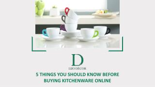 5 Things You Should Know Before Buying Kitchenware Online