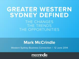 Western Sydney Business Connection Mark McCrindle 12 June 2014