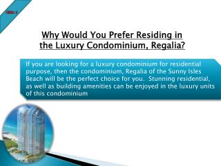 Why Would You Prefer Residing in the Luxury Condominium, Regalia?