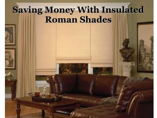 Saving Money With Insulated Roman Shades