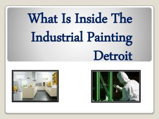What Is Inside The Industrial Painting Detroit