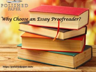 Why choose an essay proofreader