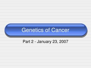 Genetics of Cancer