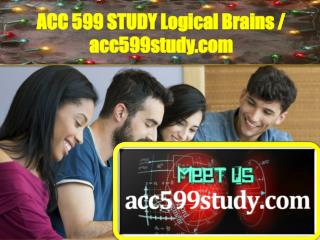 ACC599STUDY Logical Brains / acc599study.com