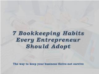 7 Bookkeeping Habits Every Entrepreneur Should Adopt