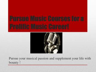 Pursue Music Courses for a Prolific Music Career