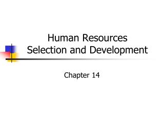 Human Resources Selection and Development