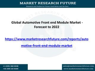 Global Automotive Front End Module Market is Expected to Grow at CAGR Of 6% By 2022