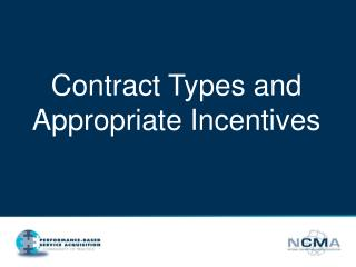 Contract Types and Appropriate Incentives