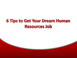 6 Tips to get Your Dream Human Resources Job