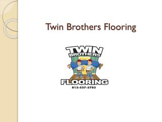 Top Flooring Installation Company in Tampa - Twin Brothers Flooring