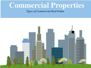 Types of Commercial Real Estate | Commercial Properties for Rent