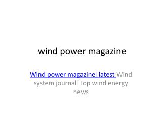 Wind power magazine|latest Wind system journal|Top wind energy news