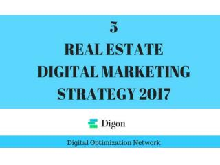 5 Digital Marketing Strategy For Real Estate 2017
