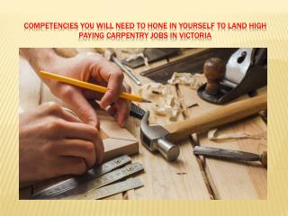 Competencies you have to hone in yourself to land high paying Carpentry Jobs in Victoria