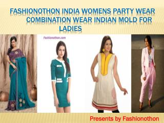 Fashionothon India Womens party wear combination wear Indian Mold for Ladies