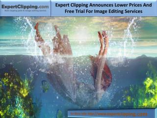 Expert Clipping Announces Lower Prices And Free Trial For Image Editing Services