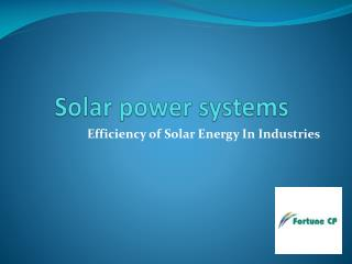 Efficiency of Solar Energy In Industries