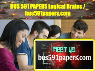 BUS591PAPERS Logical Brains / bus591papers.com