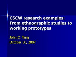 CSCW research examples: From ethnographic studies to working prototypes